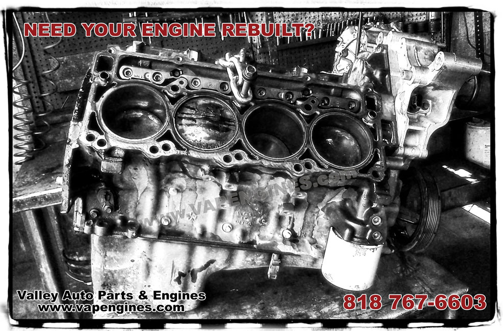 Need your engine rebuilt? Call us (818) 767-6603
