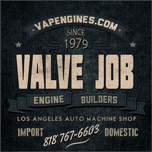 Valve jobs in Los Angeles