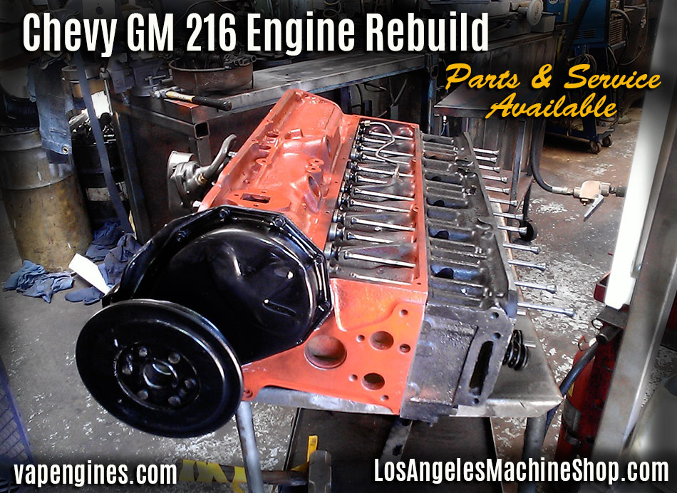 Chevy GM 216 Engine Rebuild Los Angeles Machine Shop