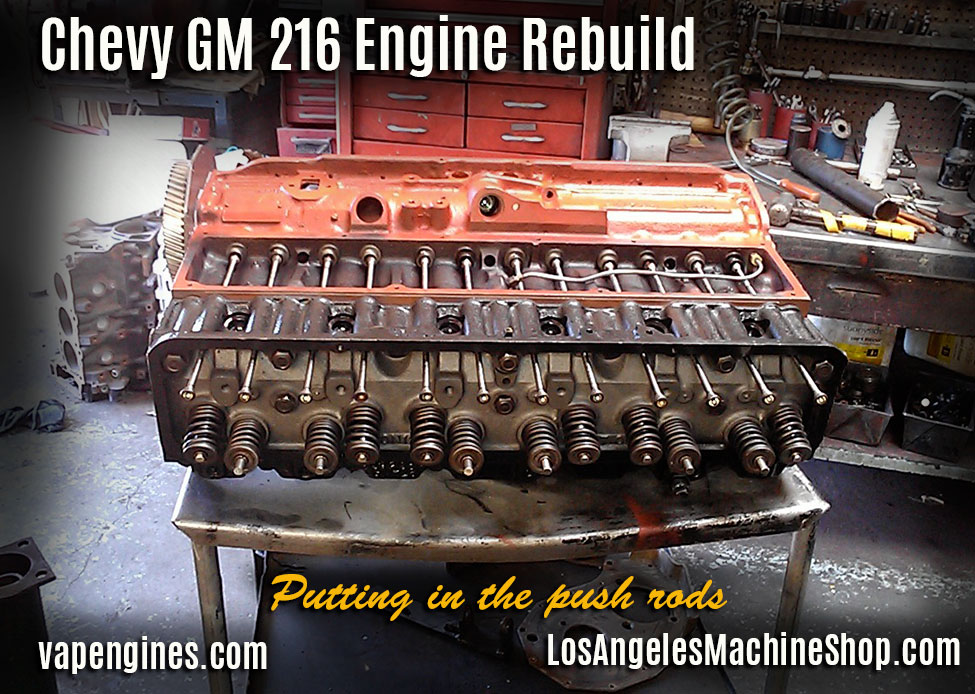 Chevy GM 216 Engine Rebuild - Los Angeles Machine Shop ...