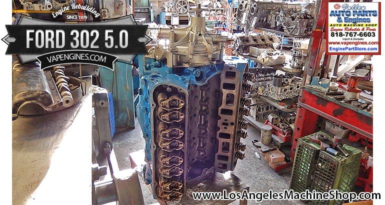 Ford 302 5 0 Remanufactured Engine - Los Angeles Machine Shop