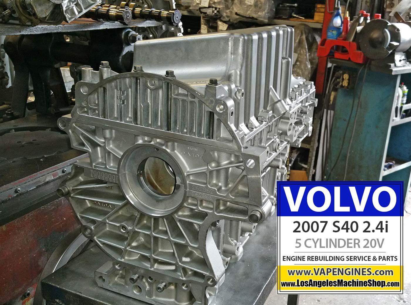 07 Volvo S40 2.4i Engine Rebuild - Los Angeles Machine Shop- Engine ...