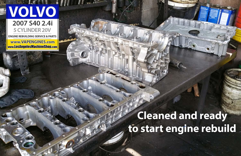 07 Volvo S40 2.4i Engine Rebuild - Los Angeles Machine Shop- Engine Rebuilder|Auto Parts Store