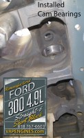 installed cam bearings ford 300 4.9