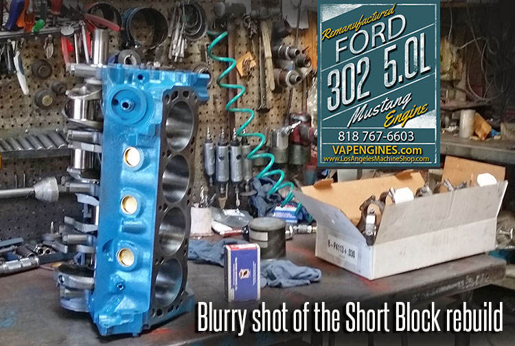 90 Ford 302 Engine Rebuild - Los Angeles Machine Shop